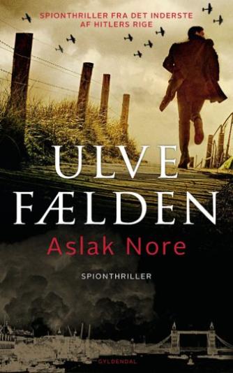 Aslak Nore (f. 1978): Ulvefælden : spændingsroman